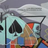 Palmer, Amanda & Edward Ka-Spel - I Can Spin a Rainbow