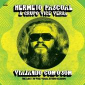 Pascoal, Hermeto & Grupo Vice Versa - Viajando Com O Som (Lost '76 Studio Session)