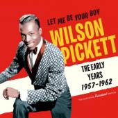 Pickett, Wilson - Let Me Be Your Boy (The Early Years 1957-62)