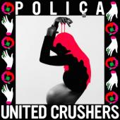 Polica - United Crushers (Limited) (LP)