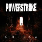Powerstroke - Omissa