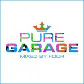 Pure Garage (Mixed By Foor) (2CD)