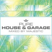 Pure House & Garage 2 (Mixed By Majestic) (3CD)