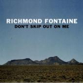 Richmond Fontaine - Don't Skip Out On Me (Limited)