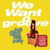 Rock Candy Funk Party - We Want Groove (CD+DVD) (cover)