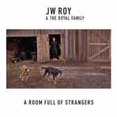 Roy, J.W. & the Royal Family - Room Full of Strangers