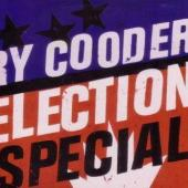 Cooder, Ry - Election Special (LP+CD) (cover)