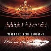 Scala And Kolacny Brother - Et Si On Etait Des Anges