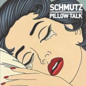 Schmutz - Pillow Talk
