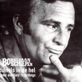 Schoepen, Bobbejaan - Duivels In De Hel: Home and Field Recordings (LP)