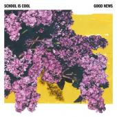 School Is Cool - Good News (LP+CD)