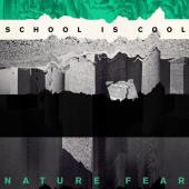 School Is Cool - Nature Fear (LP)