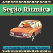 "Secao Ritmica (Instrumental Funk From '70s Brazil) (LP+7"")"