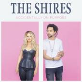 Shires - Accidentally On Purpose