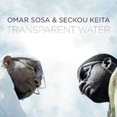 Sosa, Omar & Seckou Keita - Transparent Water