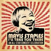 Staples, Mavis - I'll Take You There: An All-Star Concert Celebration (2CD+DVD)