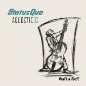 Status Quo - Aquostic II: That's A Fact! (2LP)