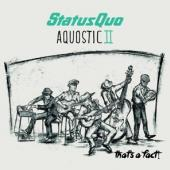 Status Quo - Aquostic II That's A Fact!