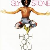Stone, Sly - High On You