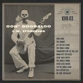 Stoneking, C.W. - Gon' Boogaloo (LP)