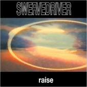 Swervedriver - Raise (Transparent Red Vinyl) (LP)