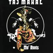 Taj Mahal - Mo' Roots