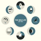 This Wild Life - Low Tides (LP)