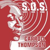 "Thompson, Carroll - S.O.S.(Save Our Sons) (12"")"