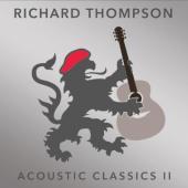 Thompson, Richard - Acoustic Classics II