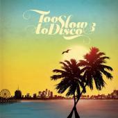 Too Slow To Disco Vol. 3 (Blue Vinyl) (2LP)
