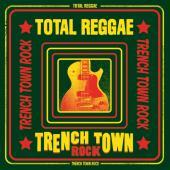 Total Reggae: Trench Town Rock (2CD)