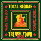 Total Reggae: Trench Town Rock (LP)