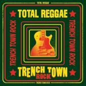 Total Reggae: Trench Town Rock (LP)