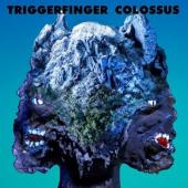 Triggerfinger - Colossus (Solid White Vinyl) (LP+Download)