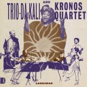 Trio Da Kali & Kronos Quartet - Ladilikan