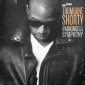 Trombone Shorty - Parking Lot Symphony