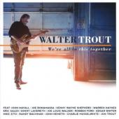Trout, Walter - We're All In This Together