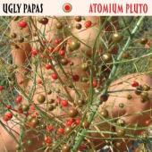 Ugly Papas - Atomium Pluto (LP)