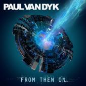 Van Dyk, Paul - From Then On