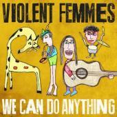 Violent Femmes - We Can Do Anything (LP)