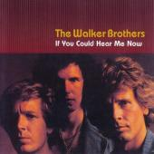 Walker Brothers - If You Could Hear Me Now