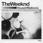 Weeknd - House Of Balloons