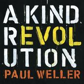 Weller, Paul - A Kind Revolution (Deluxe Edition)