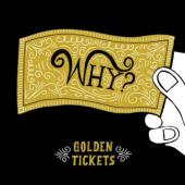 Why? - Golden Tickets (cover)