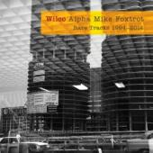 Wilco - Alpha Mike Foxtrot (4CD)