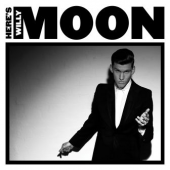 Willy Moon - Here Is Willy Moon (cover)