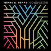 Years & Years - Communion (Deluxe)