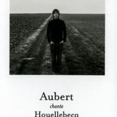 Aubert, Jean-Louis - Aubert Chante Houellebecq - Les Parages Du Vide (Deluxe)