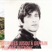 Dutronc, Thomas - Eternels Jusqu'à Demain (Ltd. Ed)