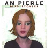 Pierle, An - Mud Stories